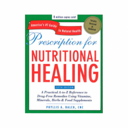 Prescription For Nutritional Healing 5th Edition, 830 Pages