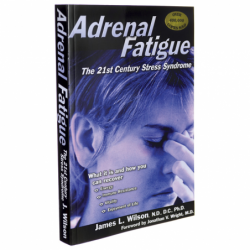 Adrenal Fatigue The 21st Century Stress Syndrome, 361 Pages
